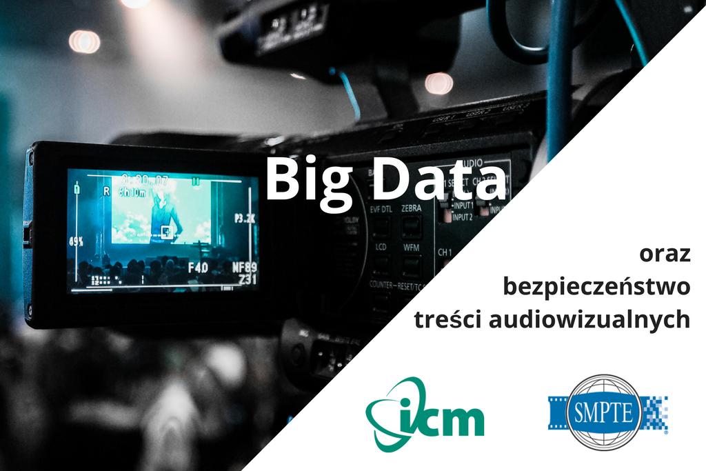 SMPTE-PL i ICM o Big Data i bezpieczeństwie treści audiowizualnych